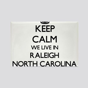 Keep calm we live in Raleigh North Carolin Magnets