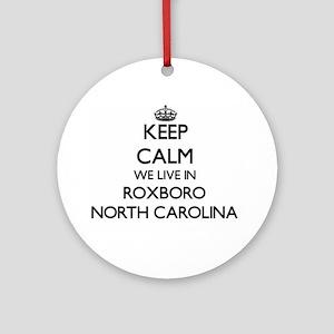 Keep calm we live in Roxboro Nort Ornament (Round)