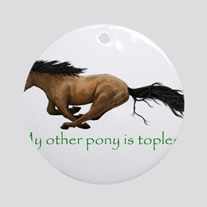 my other pony is topless Ornament (Round)
