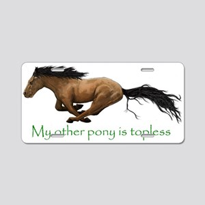 my other pony is topless Aluminum License Plate