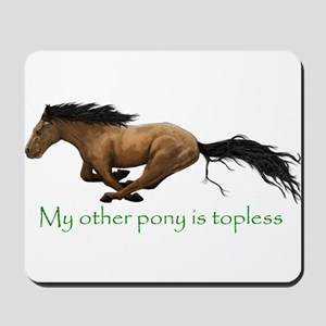 my other pony is topless Mousepad