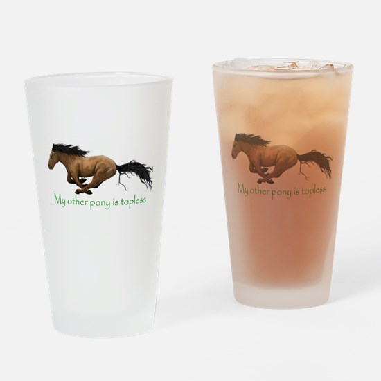 my other pony is topless Drinking Glass