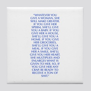 Whatever you give a woman she will make greater If