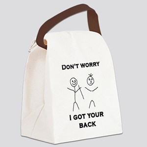 Don't Worry I Got Your Back Canvas Lunch Bag