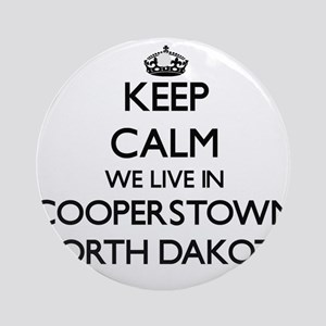 Keep calm we live in Cooperstown Ornament (Round)