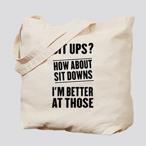 Sit Ups How About Sit Downs Better At Those Tote B