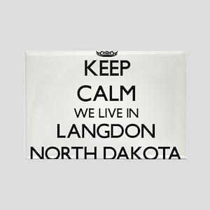 Keep calm we live in Langdon North Dakota Magnets