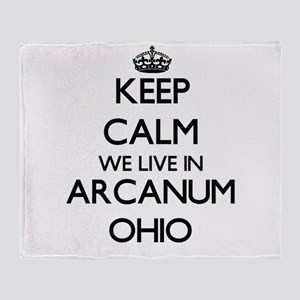 Keep calm we live in Arcanum Ohio Throw Blanket