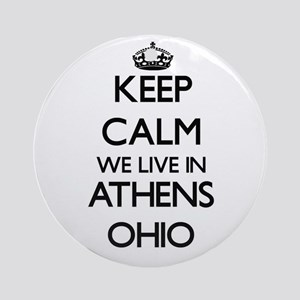 Keep calm we live in Athens Ohio Ornament (Round)