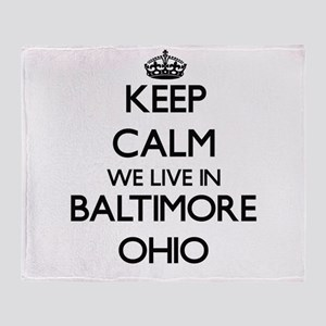 Keep calm we live in Baltimore Ohio Throw Blanket