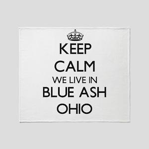 Keep calm we live in Blue Ash Ohio Throw Blanket