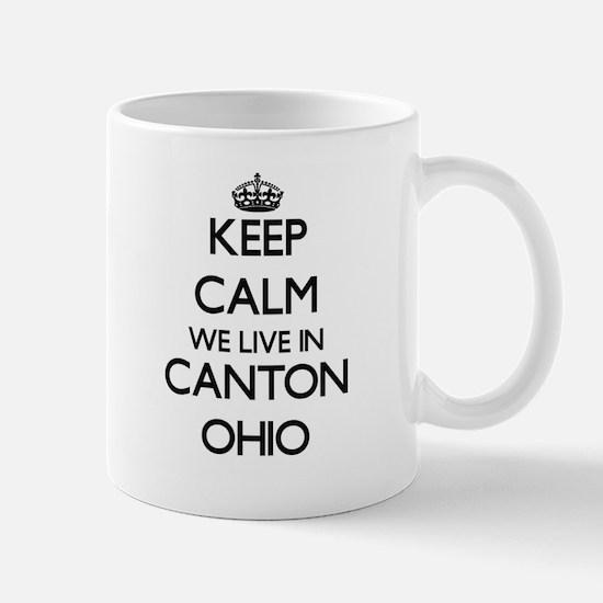 Keep calm we live in Canton Ohio Mugs