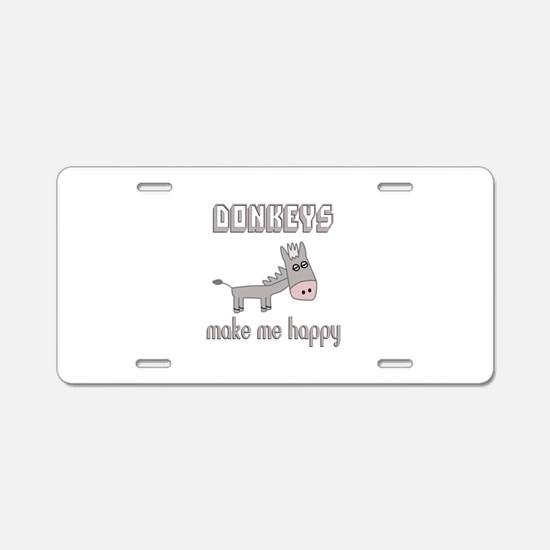 Donkeys Make Me Happy Aluminum License Plate