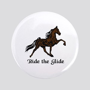 """Ride The Glide 3.5"""" Button"""