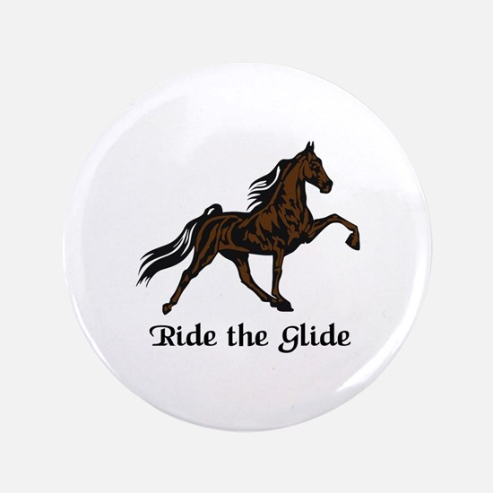"Ride The Glide 3.5"" Button"