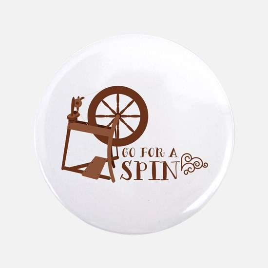 """Go for a Spin 3.5"""" Button"""