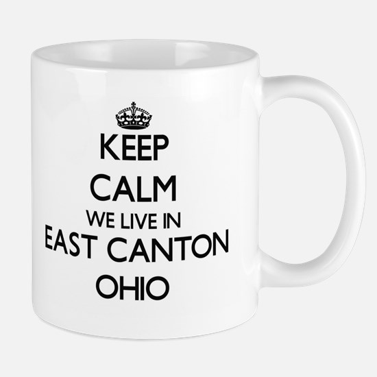 Keep calm we live in East Canton Ohio Mugs