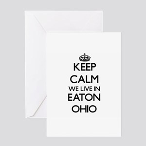 Keep calm we live in Eaton Ohio Greeting Cards
