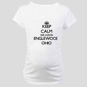 Keep calm we live in Englewood O Maternity T-Shirt