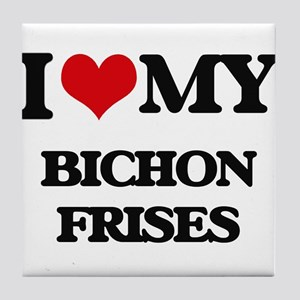 I love my Bichon Frises Tile Coaster