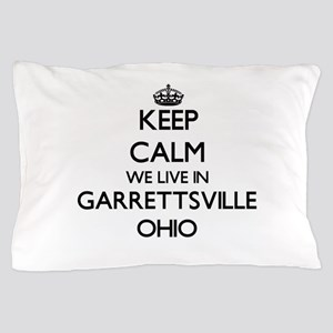 Keep calm we live in Garrettsville Ohi Pillow Case