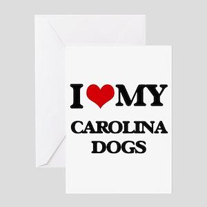 I love my Carolina Dogs Greeting Cards