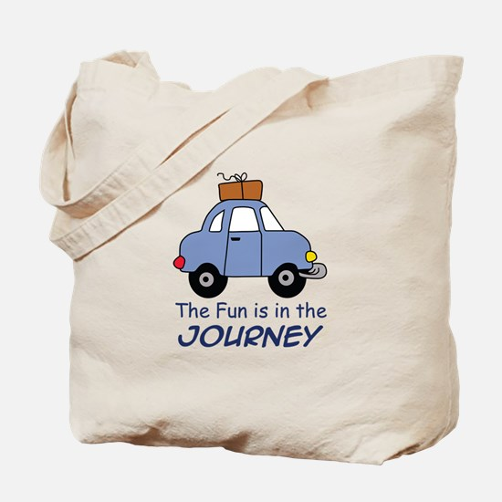 Fun Is In The Journey Tote Bag