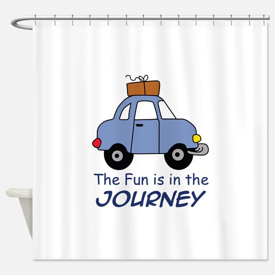 Fun Is In The Journey Shower Curtain