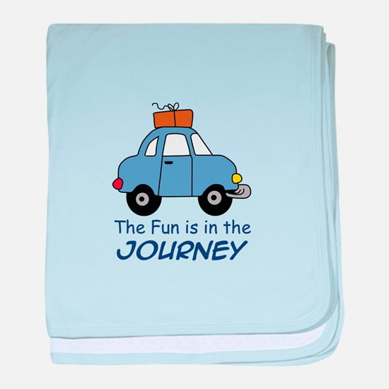 Fun Is In The Journey baby blanket