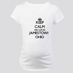 Keep calm we live in Jamestown O Maternity T-Shirt