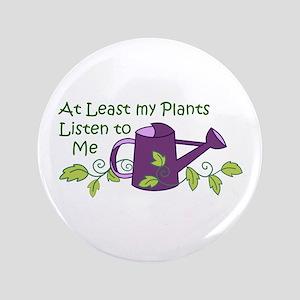 """MY PLANTS LISTEN 3.5"""" Button"""