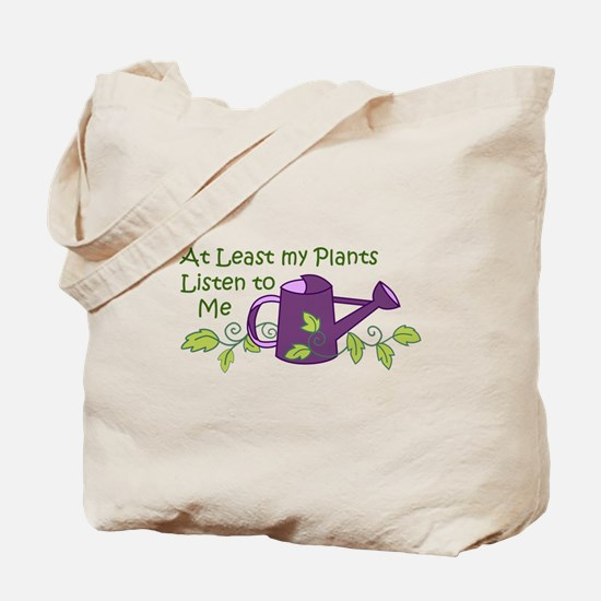 MY PLANTS LISTEN Tote Bag