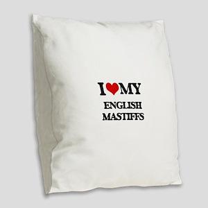 I love my English Mastiffs Burlap Throw Pillow