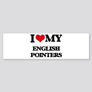 I love my English Pointers Bumper Sticker