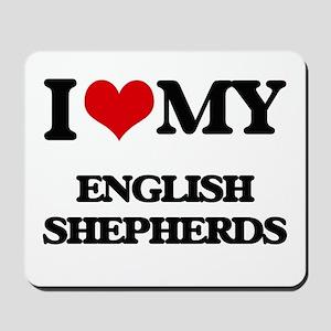 I love my English Shepherds Mousepad