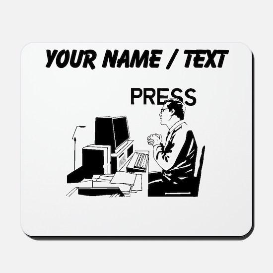Journalist (Custom) Mousepad