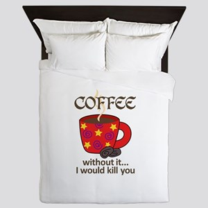 WITHOUT COFFEE Queen Duvet
