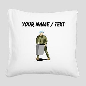 Garbage Man (Custom) Square Canvas Pillow