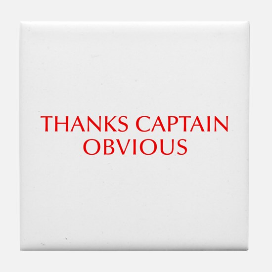 Thanks Captain Obvious-Opt red Tile Coaster