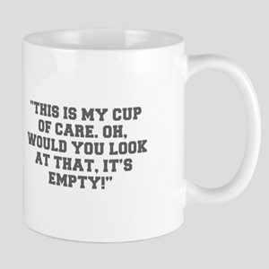 THIS IS MY CUP OF CARE OH WOULD YOU LOOK AT THAT I