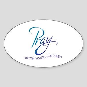 PRAY WITH YOUR CHILDREN Sticker