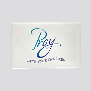 PRAY WITH YOUR CHILDREN Magnets