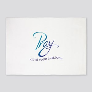 PRAY WITH YOUR CHILDREN 5'x7'Area Rug