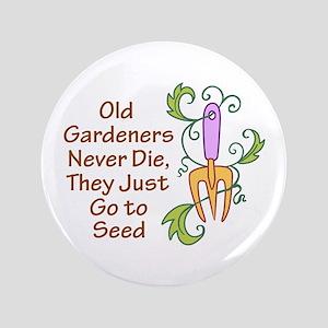 """GARDENERS NEVER DIE 3.5"""" Button"""