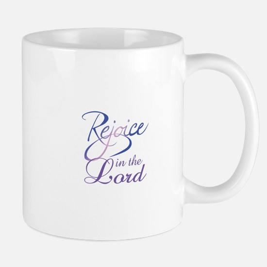 REJOICE IN THE LORD Mugs