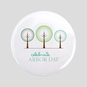 """Celebrate Arbor Day 3.5"""" Button"""