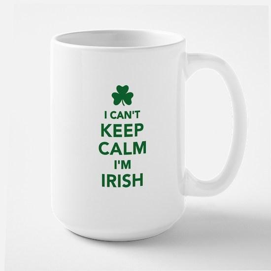 I can't keep calm I'm irish Large Mug