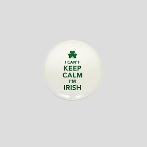 I can't keep calm I'm irish Mini Button