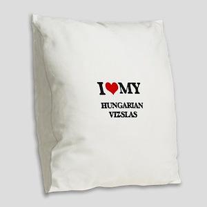 I love my Hungarian Vizslas Burlap Throw Pillow