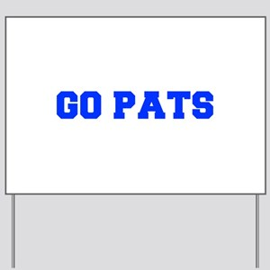 Go Pats-Fre blue Yard Sign